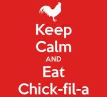 Keep Calm and Eat Chik! by TheCopperKid