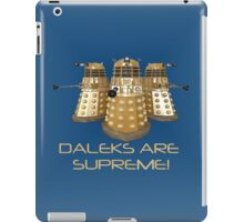 Daleks are Supreme iPad Case/Skin