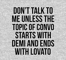 Don't talk to me unless the topic of convo starts with Demi and ends with Lovato Womens Fitted T-Shirt