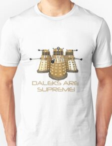 Daleks are Supreme Unisex T-Shirt