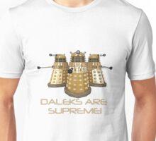 Daleks are Supreme Unisex T-Shirt