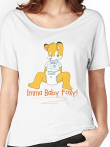 Imma Baby Foxy! Women's Relaxed Fit T-Shirt