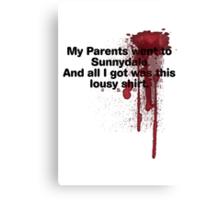 My Parents Went to Sunnydale version 1 Canvas Print