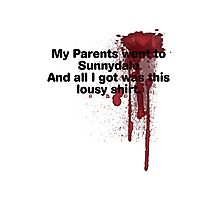 My Parents Went to Sunnydale version 1 Photographic Print