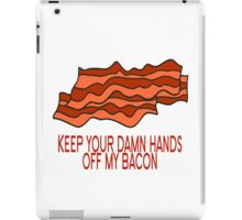 Get Your Own Bacon iPad Case/Skin
