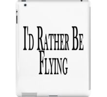 Rather Be Flying iPad Case/Skin