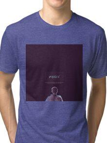 Only fools fall Tri-blend T-Shirt
