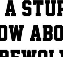 Stupid Werewolves - triskele Sticker