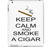 Keep Calm And Smoke A Cigar iPad Case/Skin