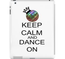 Keep Calm And Dance On iPad Case/Skin