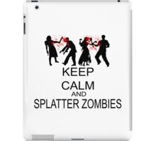 Keep Calm And Splatter Zombies iPad Case/Skin