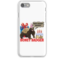 Honey Badger Happy Freakin' Birthday iPhone Case/Skin