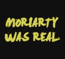Moriarty was real by Ashleigh Myers