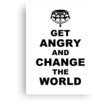 Get Angry and Change the World Canvas Print