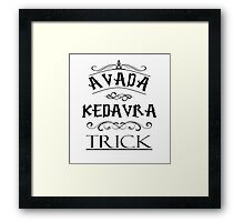 Avada Kedavra Trick Framed Print