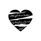 Although I am broken my heart is untamed still by 1DxShirtsXLove