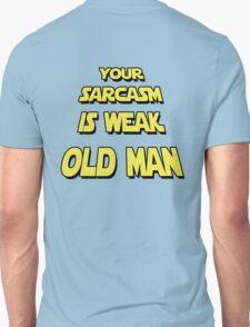 Weak Sarcasm Unisex T-Shirt