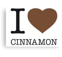 I ♥ CINNAMON Canvas Print