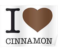 I ♥ CINNAMON Poster