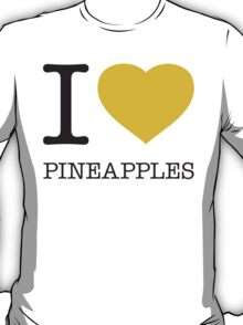 I ♥ PINEAPPLES T-Shirt