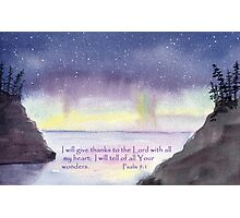 Northern Lights - Psalm 9:1  Photographic Print