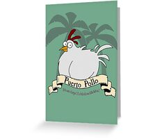 Puerto Pollo Greeting Card