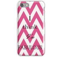 I Think I'm Fabulous iPhone Case/Skin