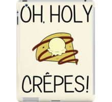 Oh Holy Crepes! iPad Case/Skin