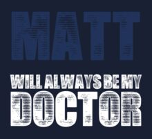 Matt will always be my doctor by SamanthaMirosch