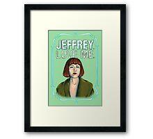 BIG LEBOWSKI-Maude Lebowski- Jeffrey. Love me. Framed Print
