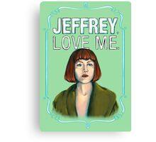 BIG LEBOWSKI-Maude Lebowski- Jeffrey. Love me. Canvas Print
