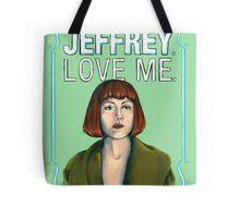 BIG LEBOWSKI-Maude Lebowski- Jeffrey. Love me. Tote Bag