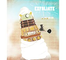 EXFOLIATE!!!!! Photographic Print