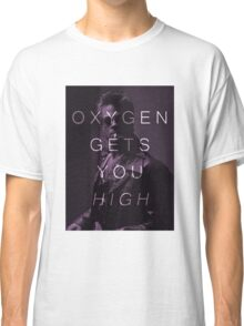 Oxygen Gets You High Classic T-Shirt