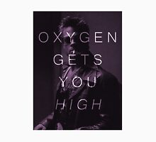 Oxygen Gets You High Unisex T-Shirt