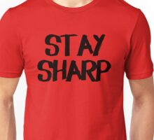 Stay Sharp! Unisex T-Shirt