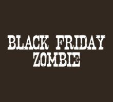 BLACK FRIDAY ZOMBIE by lapart