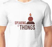 Speaking in thongs Unisex T-Shirt