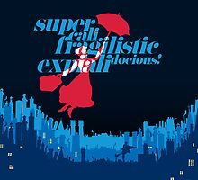 Supercalifragilisticexpialidocious by jebez-kali