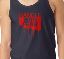 Handle with Fear! Tank Top