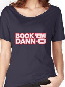 BOOK 'EM DANN-O! Women's Relaxed Fit T-Shirt