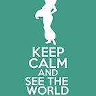 Keep Calm and See the World (Jasmine, Aladdin) by graceonastring