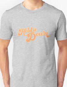 Hold it Down! Orange T-Shirt