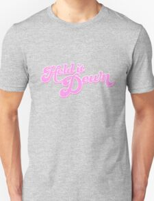 Hold it Down! Pink T-Shirt