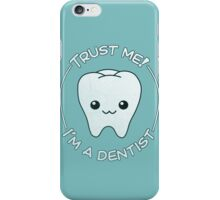 Trust a dentist iPhone Case/Skin