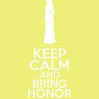 Keep Calm and Bring Honor (Mulan) by graceonastring