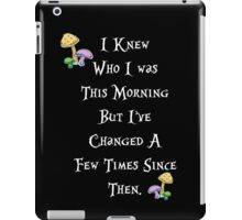 I knew who I was this morning iPad Case/Skin