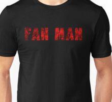 I Am A Fan Man Unisex T-Shirt