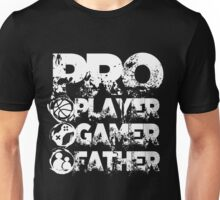 Pro player gamer father Unisex T-Shirt