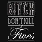 "Bitch don't kill my fives - Jordan 5 ""OREO"" - BLACK by Chigadeteru"